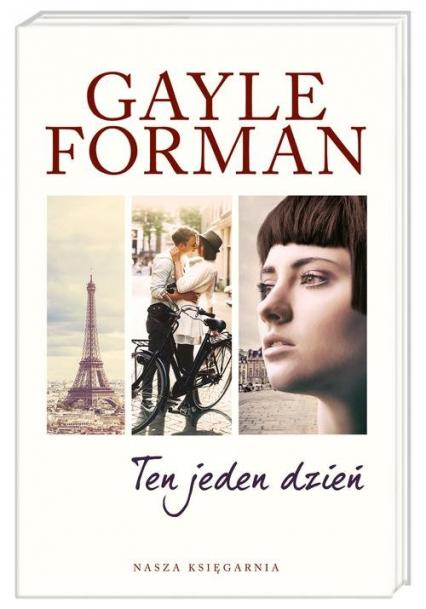 Ten jeden dzień - Gayle  Forman | okładka