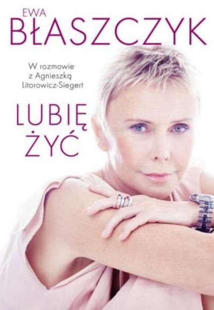 Lubię żyć - Ewa Błaszczyk | okładka