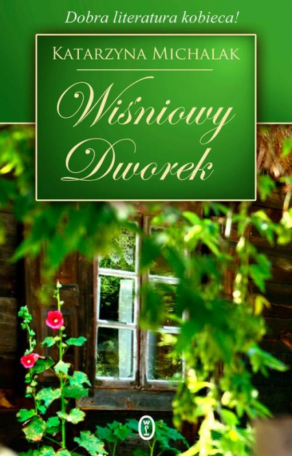 Wiśniowy Dworek - Katarzyna Michalak | okładka