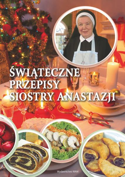 Świąteczne przepisy Siostry Anastazji - Anastazja Pustelnik | okładka