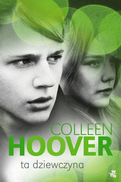 Ta dziewczyna - Colleen Hoover | okładka