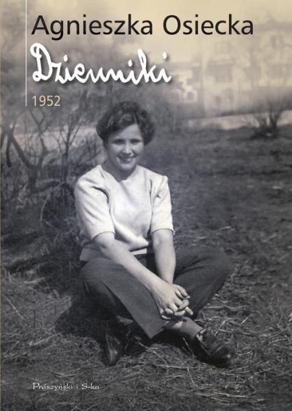 Dzienniki 1952 - Agnieszka Osiecka | okładka