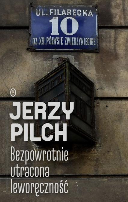 Bezpowrotnie utracona leworęczność - Jerzy Pilch | okładka