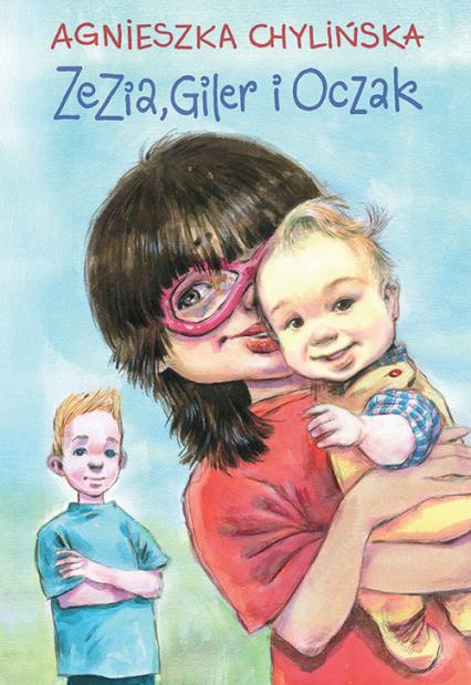 Zezia, Giler i Oczak - Agnieszka Chylińska   okładka
