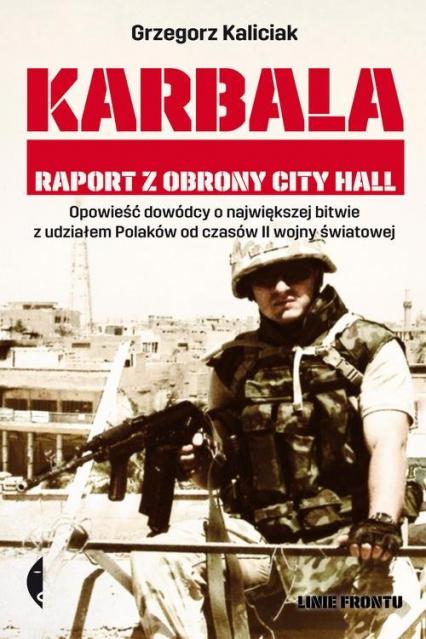 Karbala. Raport z obrony City Hall - Grzegorz Kaliciak | okładka