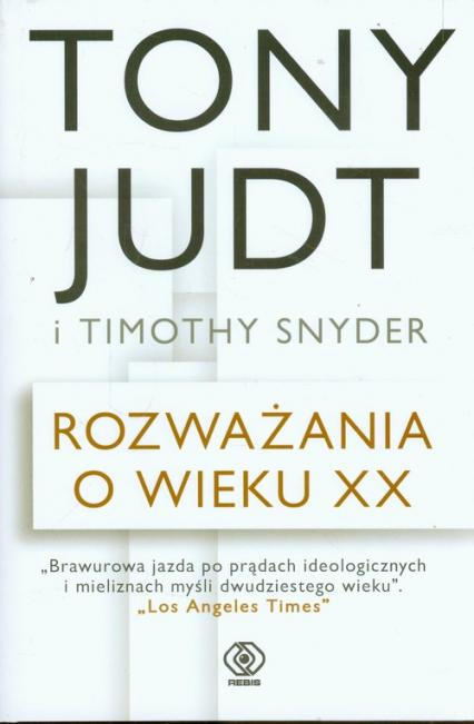 Rozważania o wieku XX - Timothy Snyder, Tony Judt | okładka