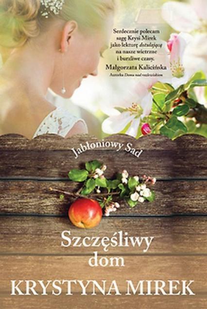 Szczęśliwy dom. Jabłoniowy sad - Krystyna Mirek   okładka