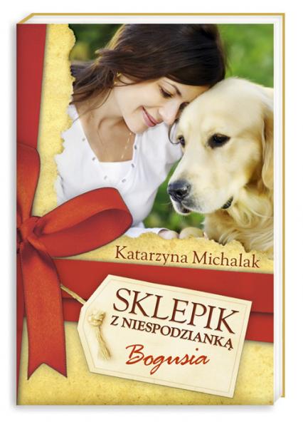 Sklepik z Niespodzianką. Bogusia - Katarzyna Michalak | okładka