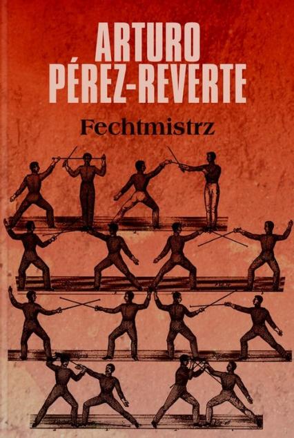 Fechtmistrz - Arturo Perez-Reverte | okładka