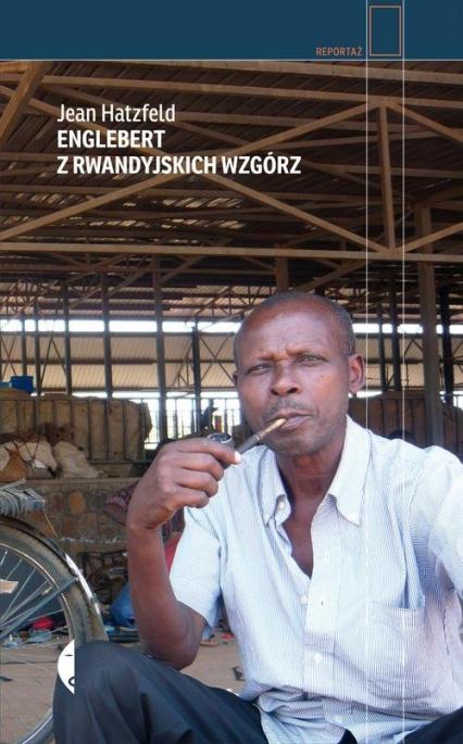 Englebert z rwandyjskich wzgórz - Jean Hatzfeld | okładka