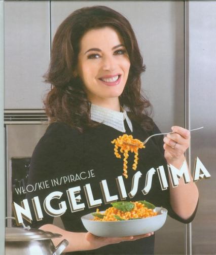 Nigellissima.  Włoskie inspiracje - Nigella Lawson | okładka
