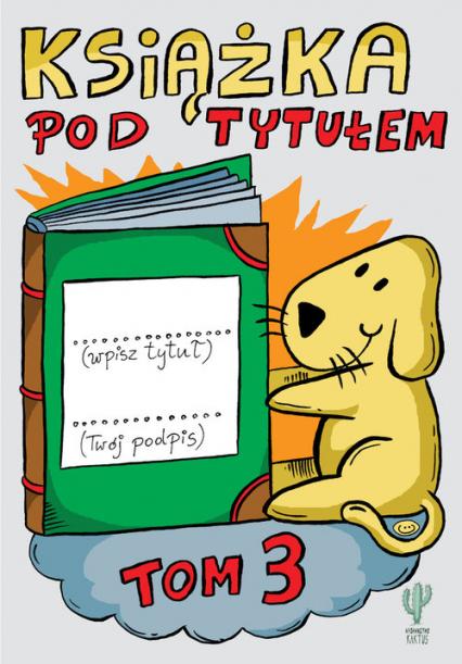 Książka pod tytułem. Tom 3 - Robert Trojanowski | okładka