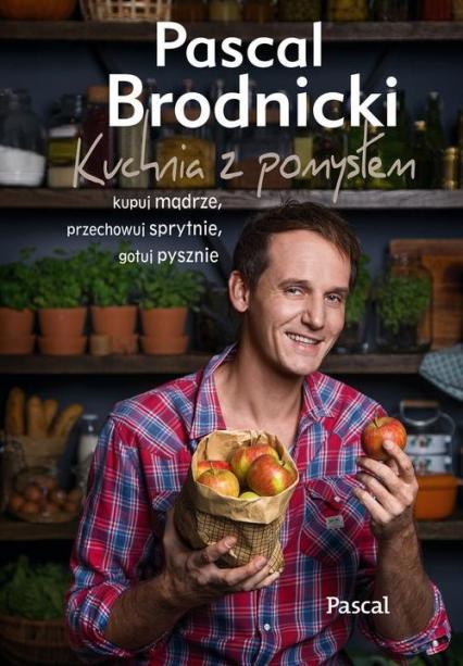 Kuchnia z pomysłem - Pascal Brodnicki | okładka