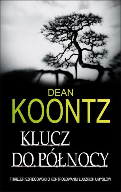 Klucz do północy  - Dean Koontz | okładka