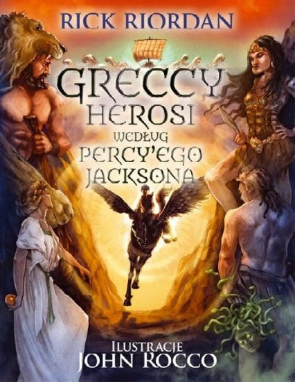 Greccy Herosi według Percy''ego Jacksona - Rick Riordan | okładka