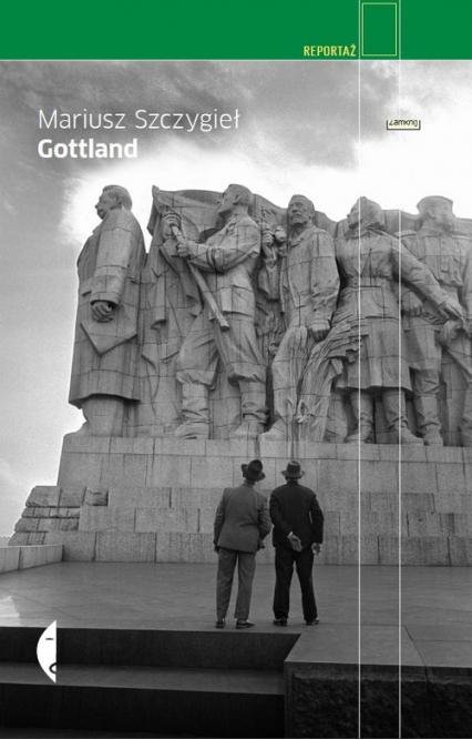 Gottland - Mariusz Szczygieł | okładka