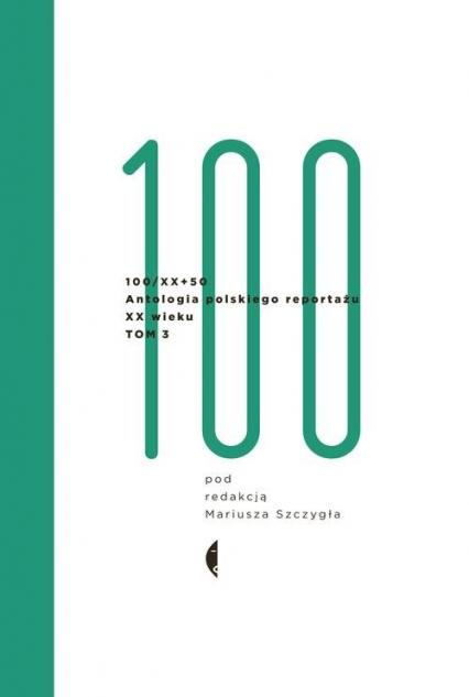 Antologia 100/XX - Mariusz Szczygieł | okładka