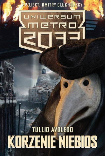 Uniwersum Metro 2033. Korzenie niebios - Tullio Avoledo | okładka