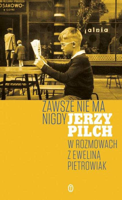 Zawsze nie ma nigdy - Jerzy Pilch   okładka