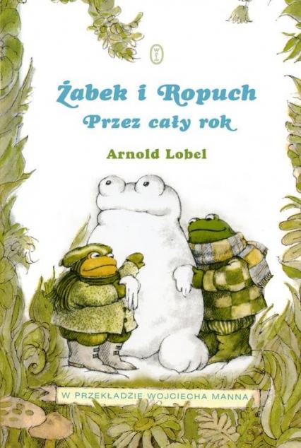 Żabek i Ropuch. Przez cały rok - Arnold Lobel | okładka