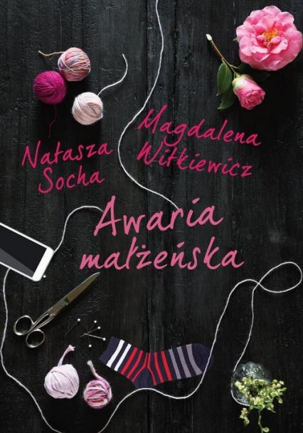 Awaria małżeńska - Natasza Socha, Magdalena Witkiewicz | okładka