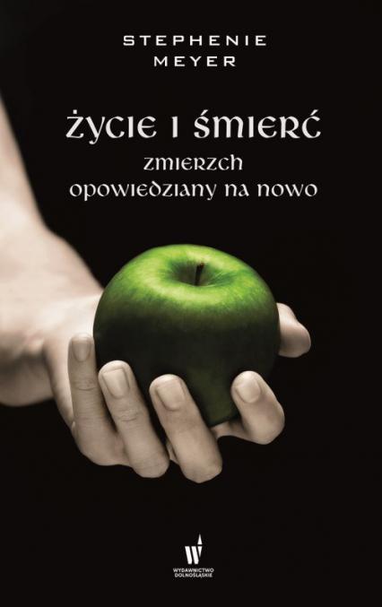 Życie i śmierć - Stephenie Meyer | okładka