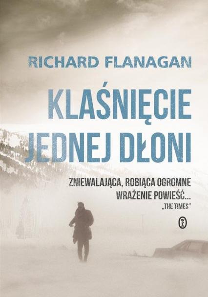 Klaśnięcie jednej dłoni - Richard Flanagan | okładka