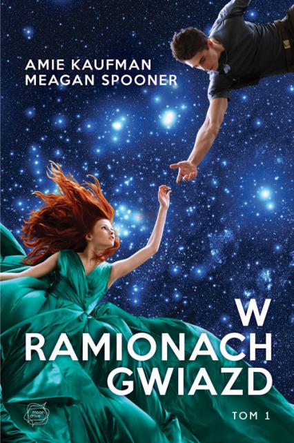 W ramionach gwiazd - Amie Kaufman, Meagan Spooner | okładka