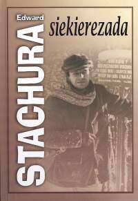 Siekierezada, albo zima leśnych ludzi - Edward Stachura | okładka