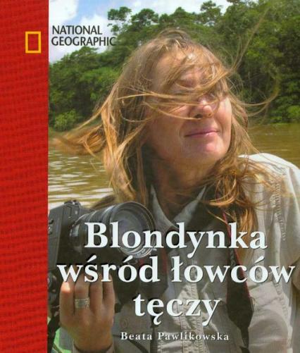 Blondynka wśród łowców tęczy - Beata Pawlikowska   okładka