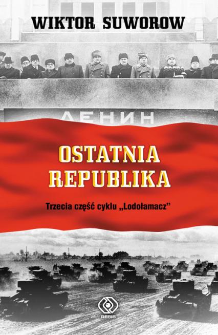 Ostatnia republika - Wiktor Suworow | okładka