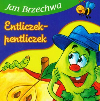 Entliczek-pentliczek - Jan Brzechwa | okładka