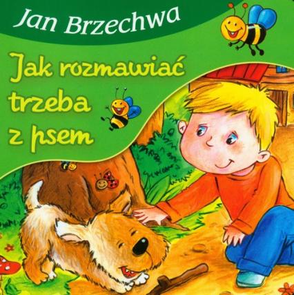 Jak rozmawiać trzeba z psem - Jan Brzechwa | okładka