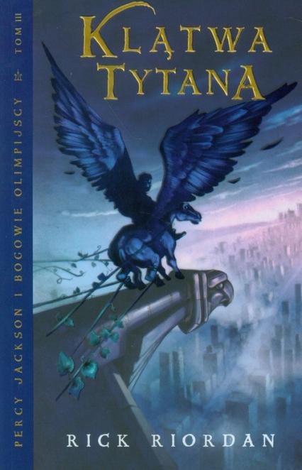 Klątwa Tytana. Tom 3 - Rick Riordan | okładka