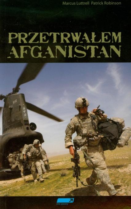 Przetrwałem Afganistan - Marcus Luttrell, Patrick Robinson | okładka