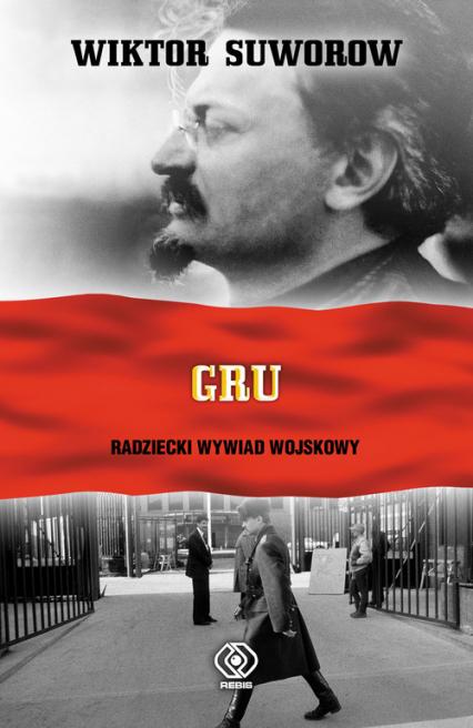 GRU. Radziecki wywiad wojskowy - Wiktor Suworow | okładka