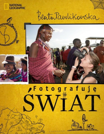 Fotografuję świat - Beata Pawlikowska | okładka