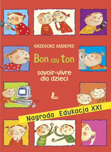 Bon czy ton, savoir-vivre dla dzieci - Grzegorz Kasdepke | okładka