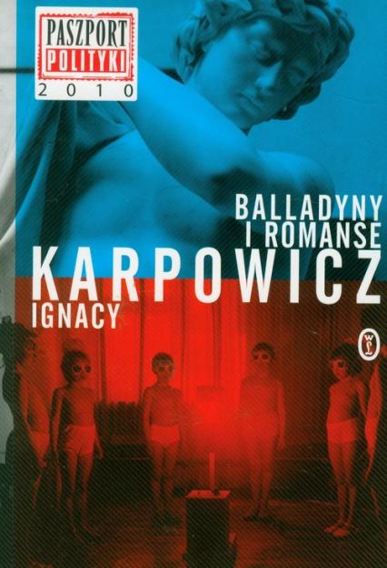 Balladyny i romanse - Ignacy Karpowicz | okładka