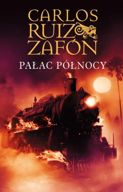 Pałac Północy - Carlos Ruiz Zafon | okładka