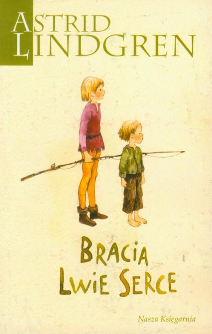 Bracia Lwie Serce - Astrid Lindgren | okładka