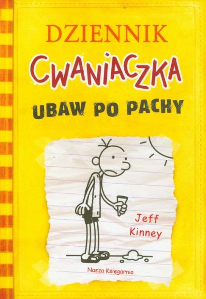 Dziennik Cwaniaczka. Ubaw po pachy - Jeff Kinney | okładka