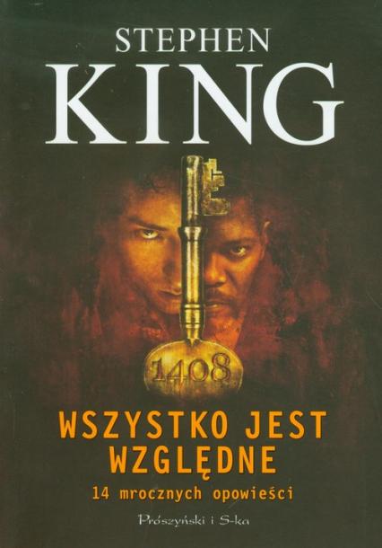 Wszystko jest względne. 14 mrocznych opowieści - Stephen King   okładka