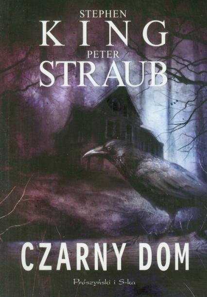 Czarny Dom - Stephen King, Peter Straub    okładka