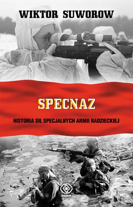 Specnaz. Historia sił specjalnych armii radzieckiej - Wiktor Suworow | okładka