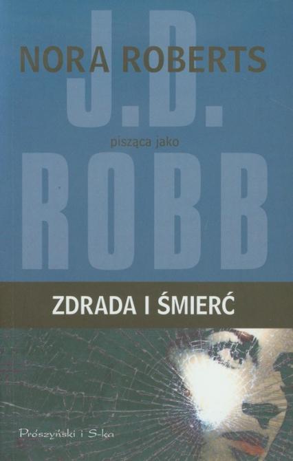 Zdrada i śmierć - J.D. Robb | okładka
