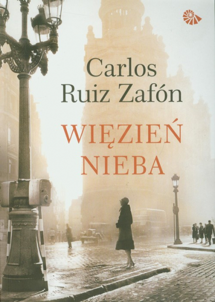 Więzień Nieba - Carlos Ruiz Zafon | okładka