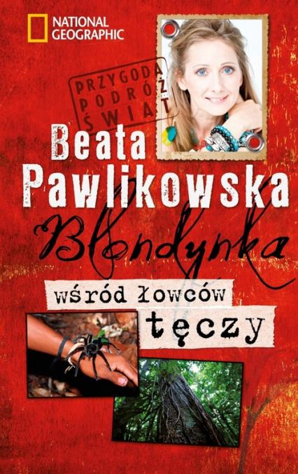 Blondynka wśród łowców tęczy - Beata Pawlikowska | okładka