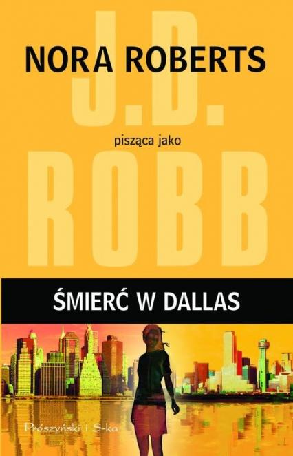 Śmierć w Dallas - J.D. Robb | okładka