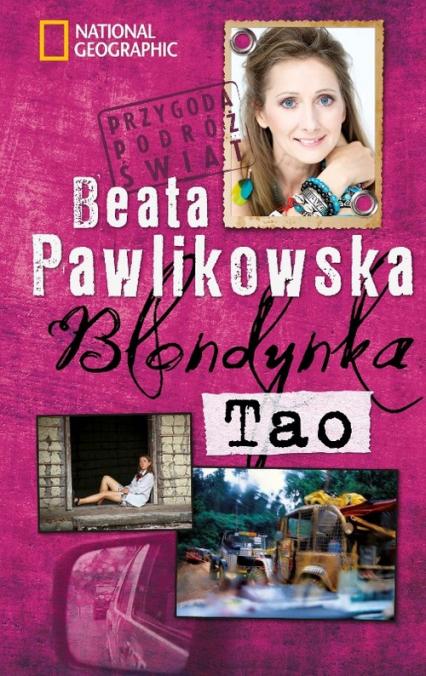Blondynka. Tao - Beata Pawlikowska   okładka